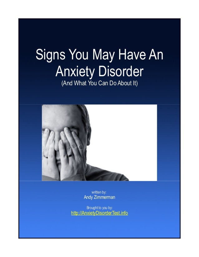 Signs You May Have An Anxiety Disorder (And What You Can Do About It) written by: Andy Zimmerman Brought to you by: http:/...