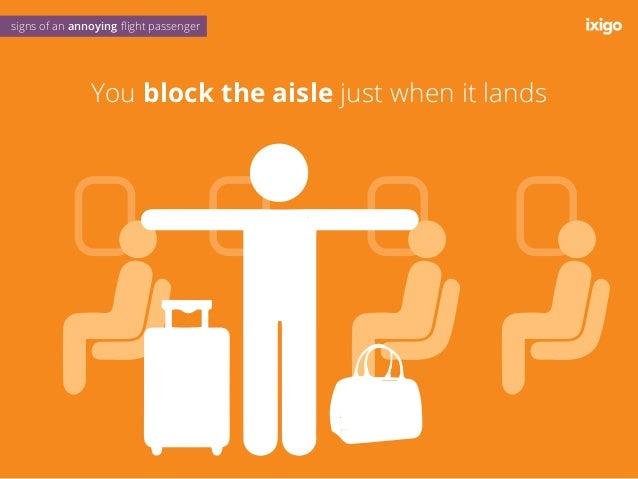You keep using your phone despite warnings aur batao...?? signs of an annoying flight passenger
