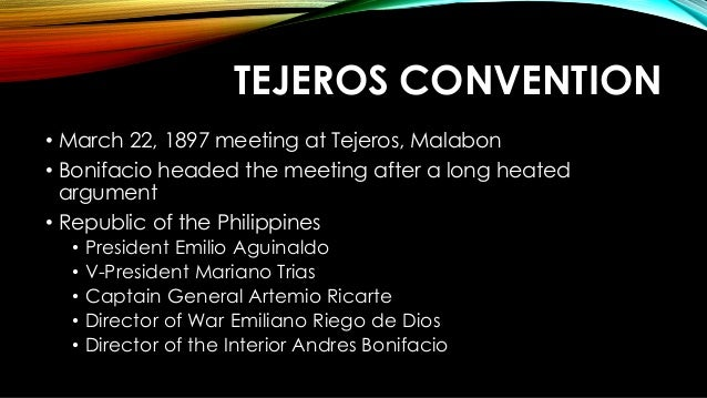 tejeros convention The tejeros convention was the meeting held between the magdiwang and magdalo factions of the katipunan at san francisco de malabon cavite on march 22, 1897 these are the first presidential and vice presidential elections in philippine history, although only the katipuneros (members of the katipunan) were able to.