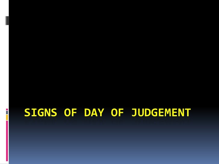 SIGNS OF DAY OF JUDGEMENT<br />