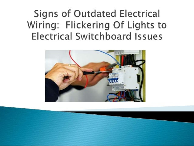 signs of outdated electrical wiring flickering of lights to electri rh slideshare net