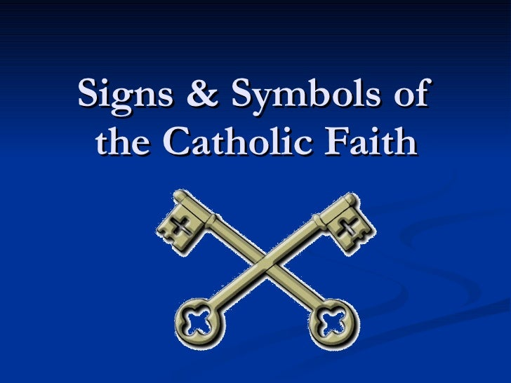 Signs Symbols Of The Catholic Faith 1 728gcb1385471522