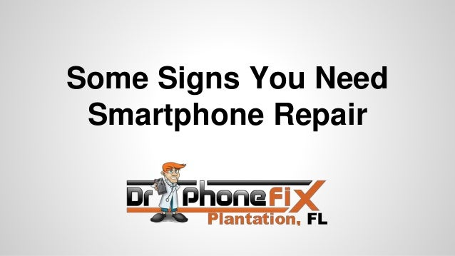 Some Signs You Need Smartphone Repair