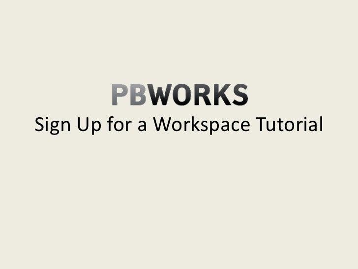 Sign up for a workspace tutorial (pbworks)