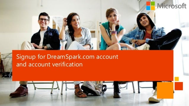 Signup for DreamSpark.com account and account verification