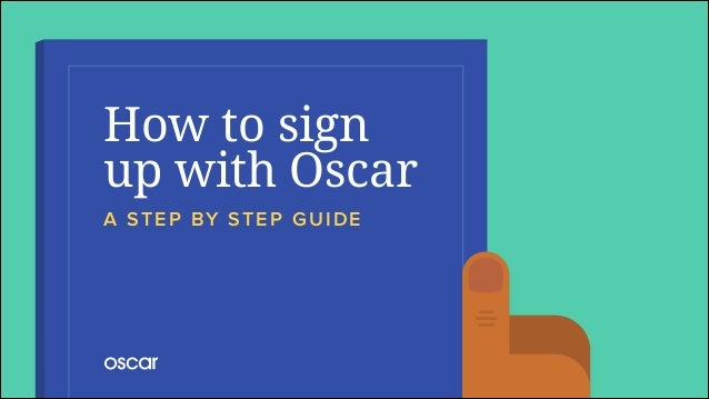 How to sign up with Oscar A STEP BY STEP GUIDE