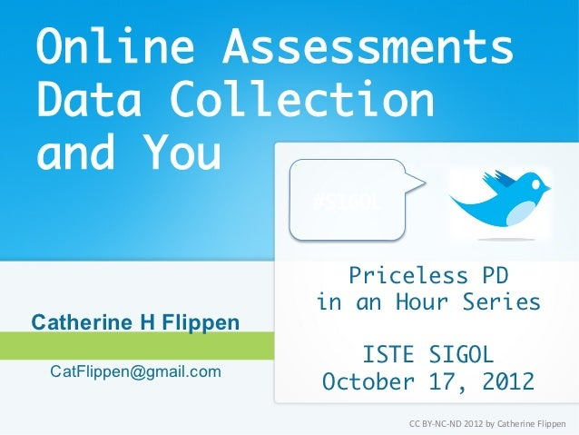 Online AssessmentsData Collectionand You                            #SIGOL                               Priceless PD ...