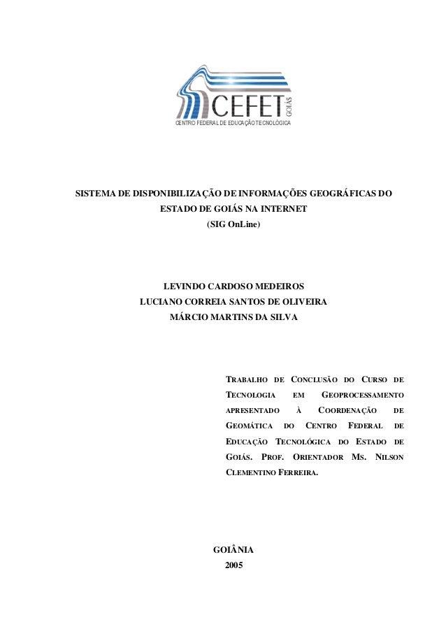 SISTEMA DE DISPONIBILIZAÇÃO DE INFORMAÇÕES GEOGRÁFICAS DO               ESTADO DE GOIÁS NA INTERNET                       ...