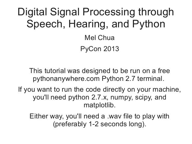 Digital signal processing through speech, hearing, and Python