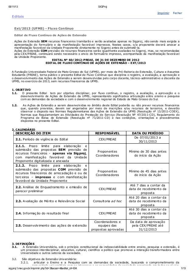 06/11/13  SIGProj  Imprimir  Editais  Fechar  Ext/2013 (UFMS) - Fluxo Contínuo Edital de Fluxo Contínuo de Ações de Extens...