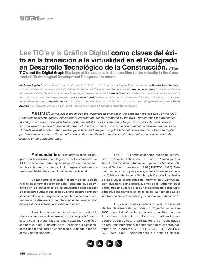 MX 2007Las TIC´s y la Gráfica Digital como claves del éxi-to en la transición a la virtualidad en el Postgradoen Desarrollo...