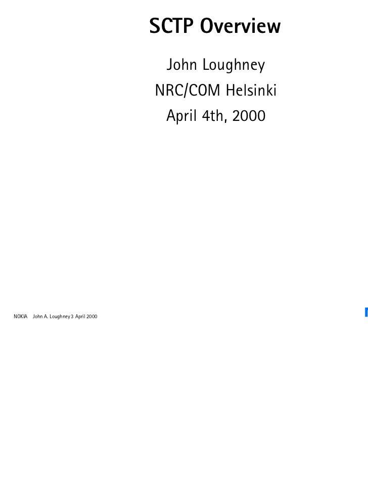 SCTP Overview                                       John Loughney                                      NRC/COM Helsinki   ...