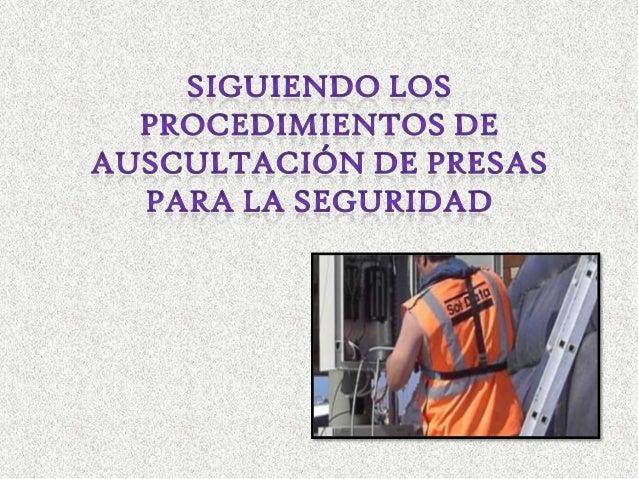 • Presa de la auscultación es un procedimiento de los sistemas que detectan la presa y los establecimientos realizan , con...