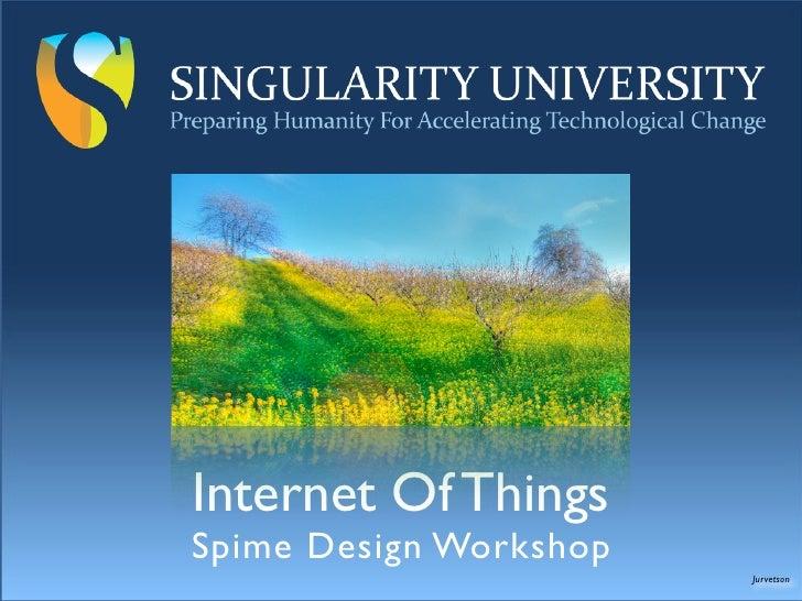 Internet Of Things Spime Design Workshop                         Jurvetson