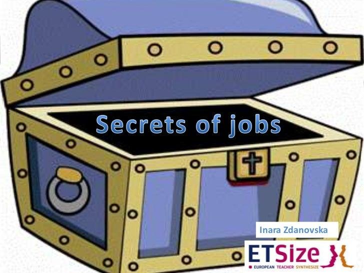 Secrets of jobs<br />InaraZdanovska<br />