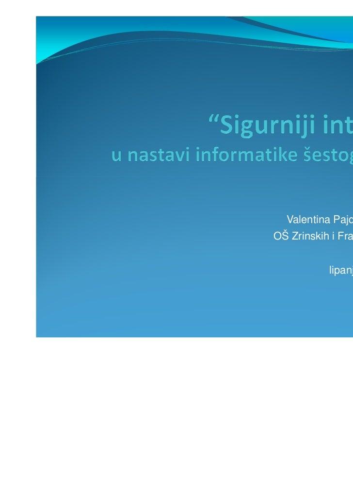 Valentina Pajdaković,OŠ Zrinskih i Frankopana, Otočac           lipanj, 2011.