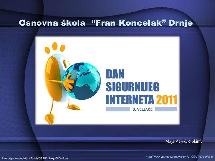 "Osnovna škola ""FranKoncelak"" Drnje<br />Maja Panić, dipl.inf.<br />http://www.youtube.com/watch?v=CQYAq7pdWNo<br />Izvor: ..."