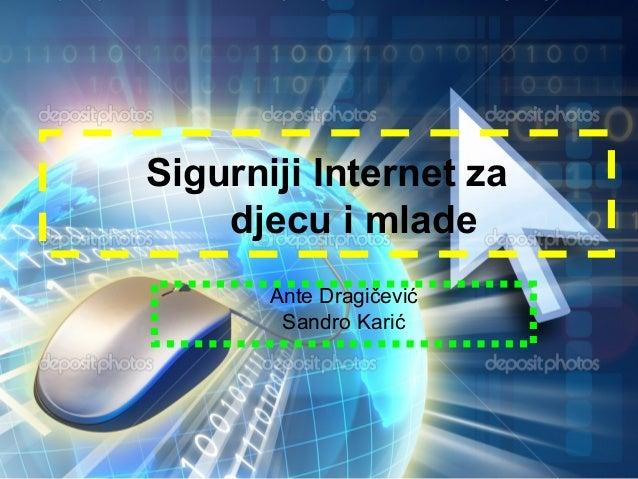 Sigurniji Internet za djecu i mlade Ante Dragičević Sandro Karić