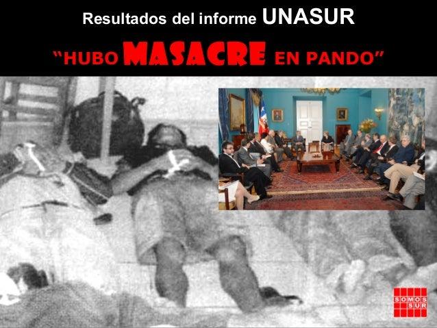 """Resultados del informe UNASUR""""HUBO   MASACRE EN PANDO"""""""