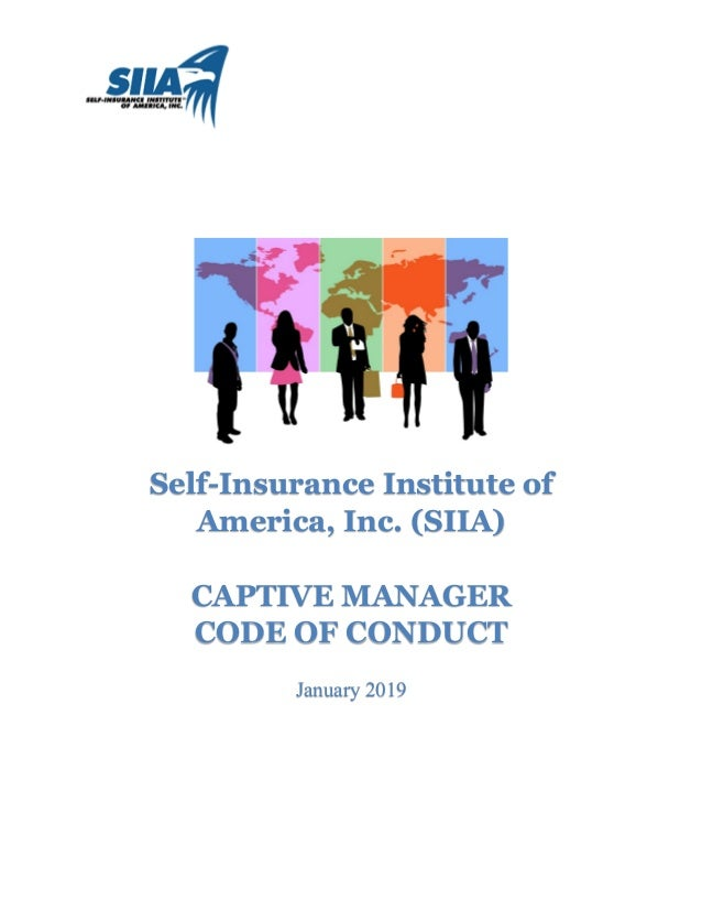Self-Insurance Institute of America, Inc. (SIIA) CAPTIVE MANAGER CODE OF CONDUCT January 2019