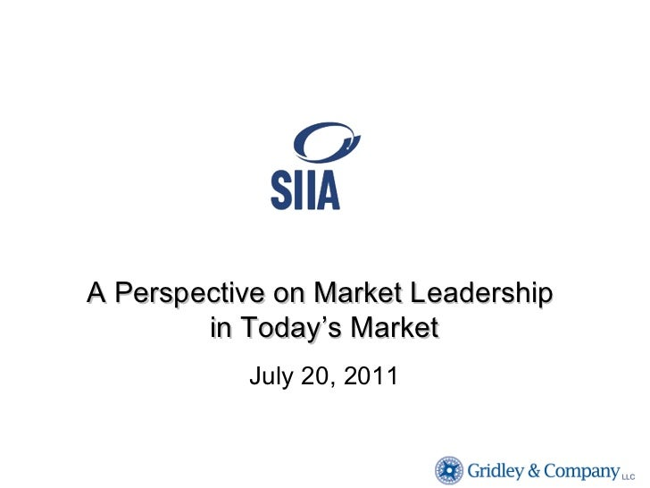A Perspective on Market Leadership  in Today's Market July 20, 2011