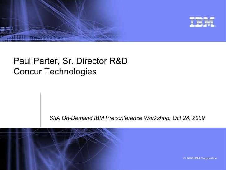 Paul Parter, Sr. Director R&D Concur Technologies SIIA On-Demand IBM Preconference Workshop, Oct 28, 2009