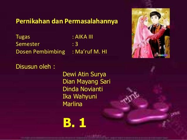 Pernikahan dan PermasalahannyaTugas               : AIKA IIISemester            :3Dosen Pembimbing    : Ma'ruf M. HIDisusu...