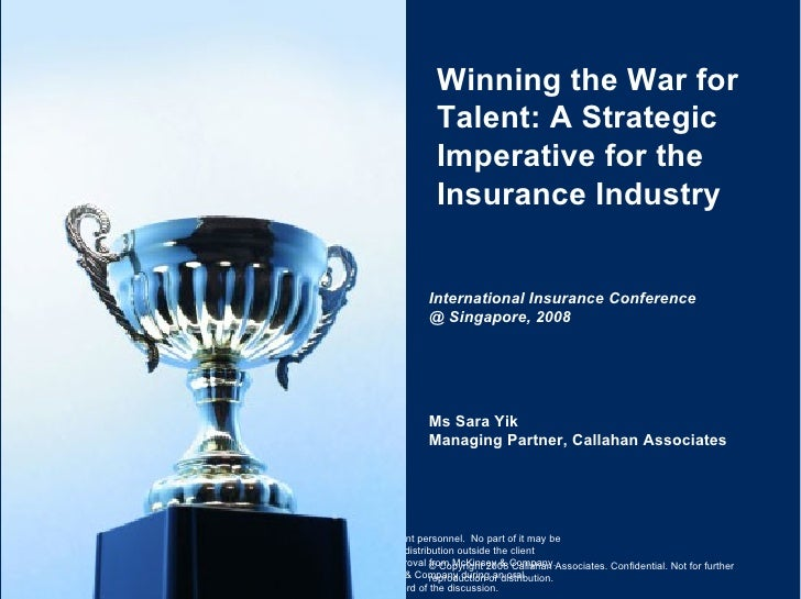 Winning the War for Talent: A Strategic Imperative for the Insurance Industry International Insurance Conference @ Singapo...