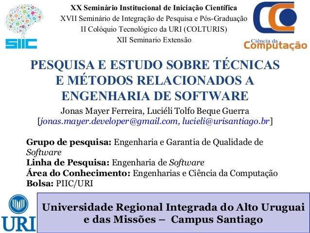 XX Seminário Institucional de Iniciação Científica  XVII Seminário de Integração de Pesquisa e Pós-Graduação  II Colóquio ...