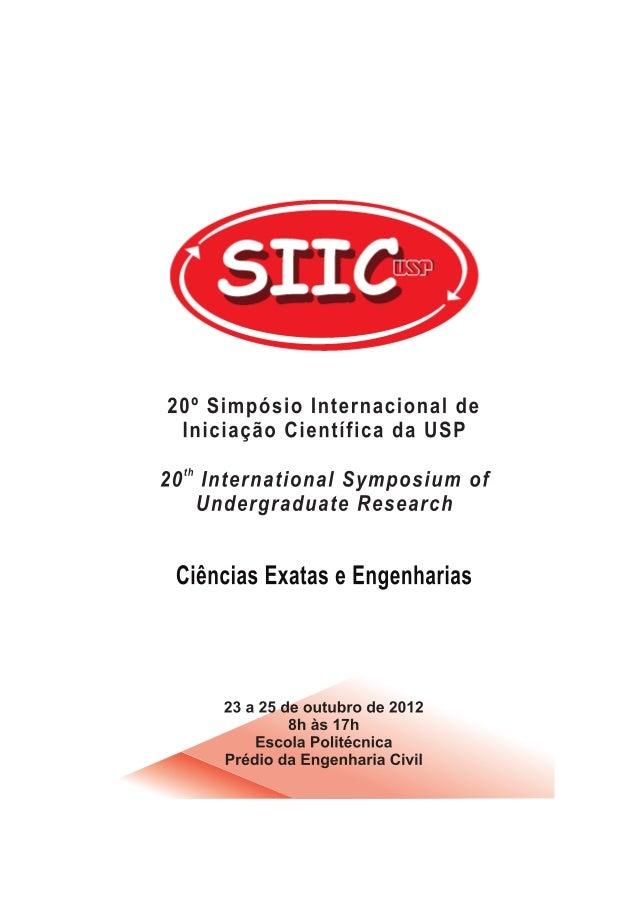 """20o Simpósio Internacional de Iniciação Científica da USP 20o International Symposium of Undergraduate Research """"CIÊNCIAS ..."""