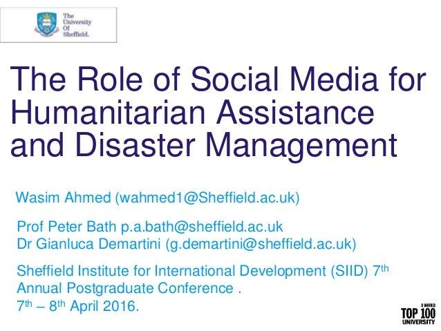 The Role of Social Media for Humanitarian Assistance and Disaster Management Sheffield Institute for International Develop...
