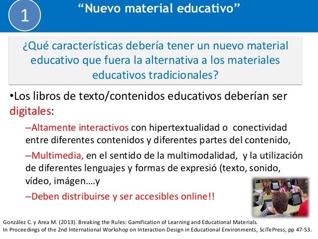 a) Los materiales caracterizados por ofrecer una presentación  estructurada del conocimiento a los estudiantes.  *Evidente...