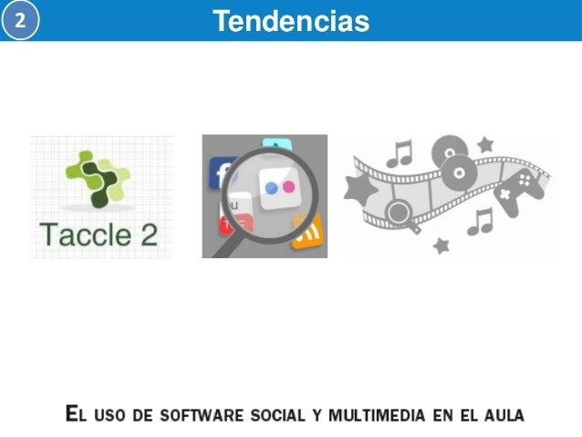 Tendencias  2  Ecosistemas TIC  Ecologías de Aprendizaje / Pedagogías emergentes