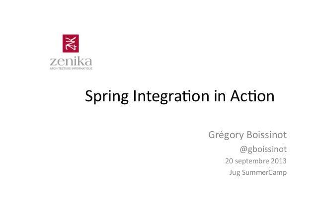 Spring  Integra,on  in  Ac,on   Grégory  Boissinot   @gboissinot   20  septembre  2013   Jug  Summer...