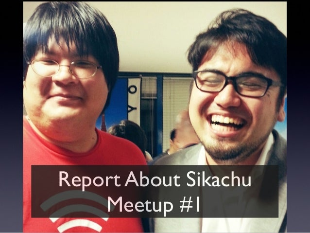 Report About SikachuMeetup #1