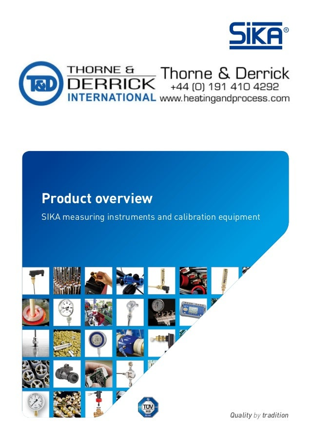 Quality by tradition Product overview SIKA measuring instruments and calibration equipment