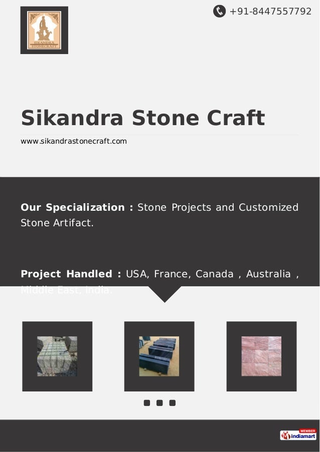 +91-8447557792 Sikandra Stone Craft www.sikandrastonecraft.com Our Specialization : Stone Projects and Customized Stone Ar...