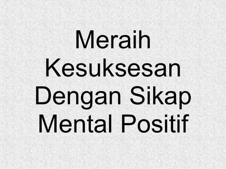 Meraih Kesuksesan Dengan Sikap Mental Positif