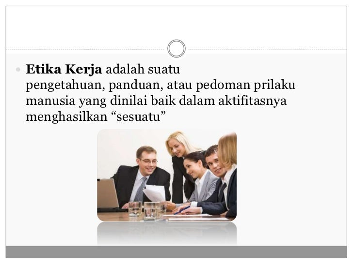 Sikap Positif Dan Etika Dalam Bekerja