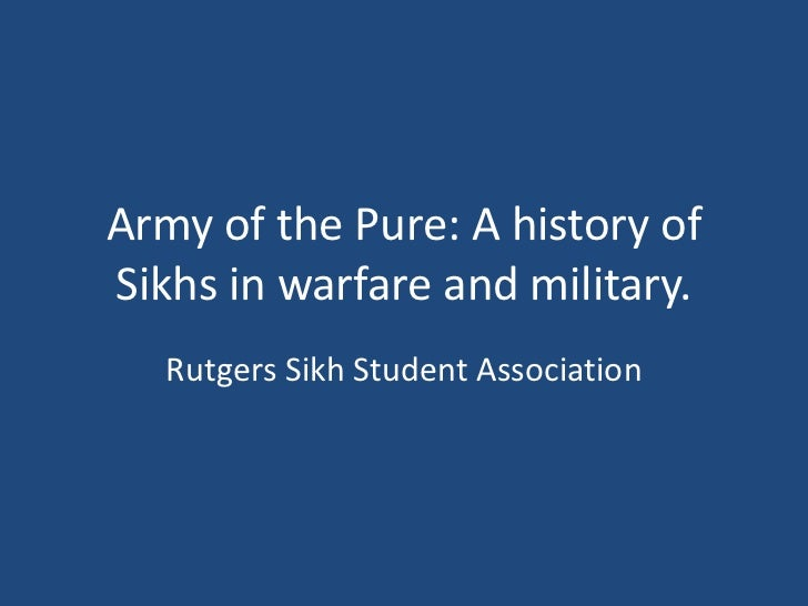 Army of the Pure: A history of Sikhs in warfare and military.<br />Rutgers Sikh Student Association<br />