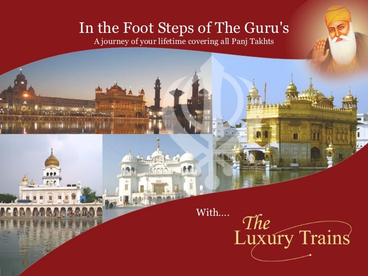 In the Foot Steps of The Guru's A journey of your lifetime covering all Panj Takhts With….