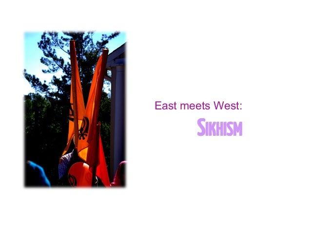 SIKHISM East meets West: