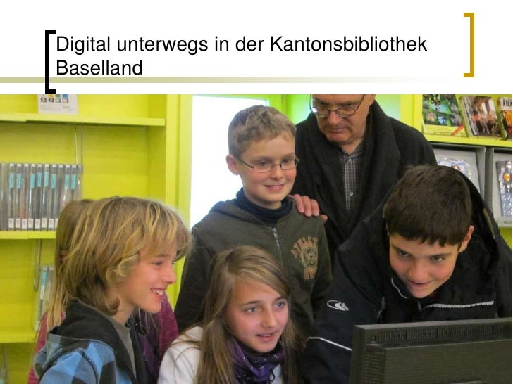 Digital unterwegs in der KantonsbibliothekBaselland