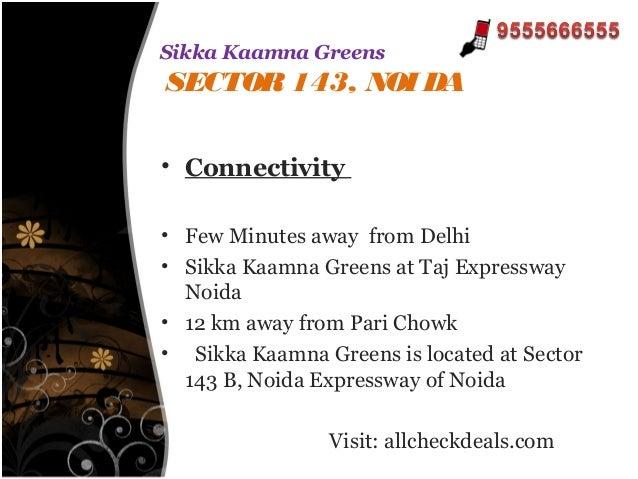 Sikka Kaamna Greens A Dream Project Call @ 9555666555 Slide 3