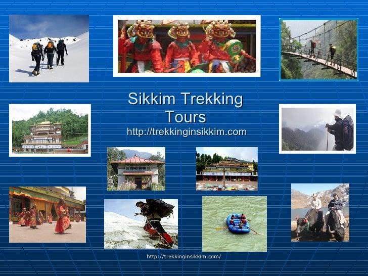Sikkim Trekking Tours  http://trekkinginsikkim.com