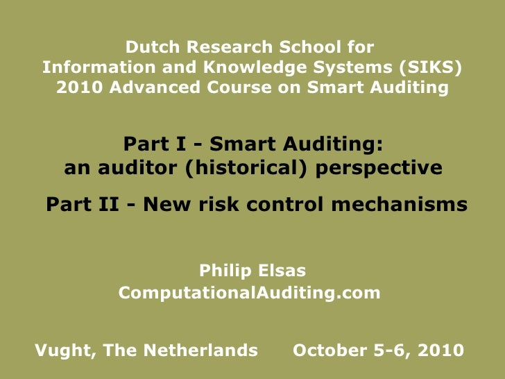 Philip Elsas ComputationalAuditing.com  Vught, The Netherlands  October 5-6, 2010  Dutch Research School for  Information ...