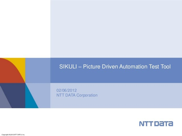 SIKULI – Picture Driven Automation Test Tool                                  02/06/2012                                  ...