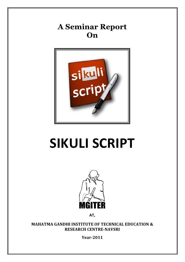 A Seminar Report                On       SIKULI SCRIPT                       AT,MAHATMA GANDHI INSTITUTE OF TECHNICAL EDUC...
