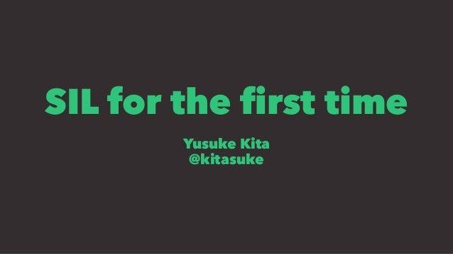 SIL for the first time Yusuke Kita @kitasuke