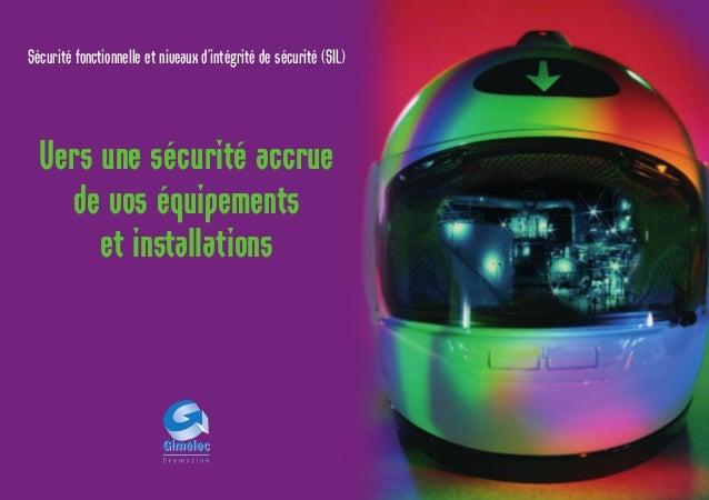 Sécurité fonctionnelle et niveaux d'intégrité de sécurité (SIL)Vers une sécurité accruede vos équipementset installations